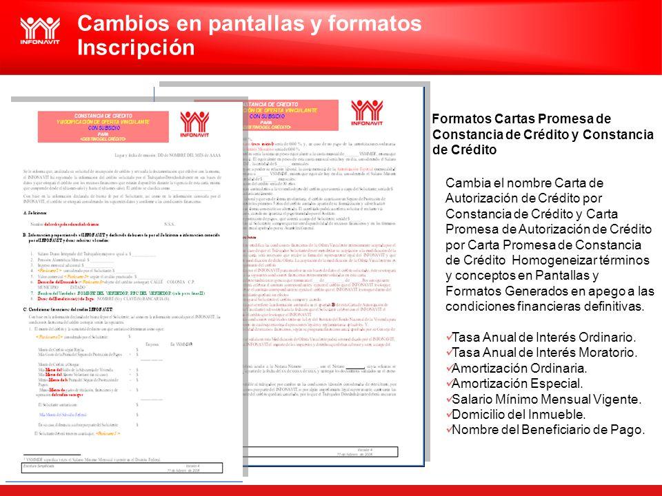Cambios en pantallas y formatos Inscripción Formatos Cartas Promesa de Constancia de Crédito y Constancia de Crédito Cambia el nombre Carta de Autoriz