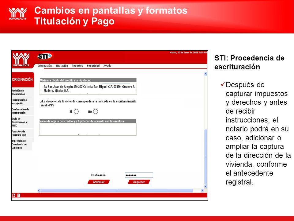 STI: Procedencia de escrituración Después de capturar impuestos y derechos y antes de recibir instrucciones, el notario podrá en su caso, adicionar o