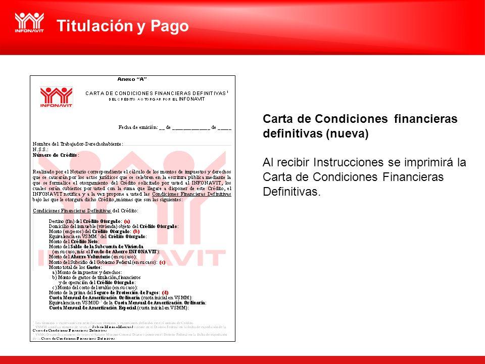 Carta de Condiciones financieras definitivas (nueva) Al recibir Instrucciones se imprimirá la Carta de Condiciones Financieras Definitivas. Titulación