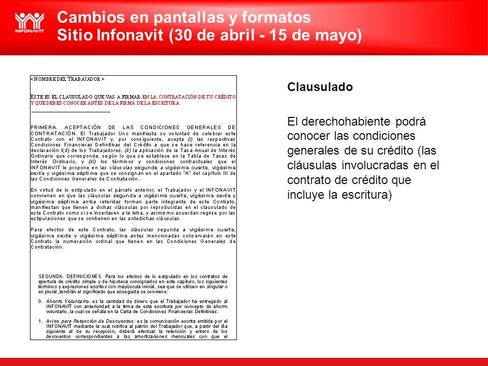 Clausulado El derechohabiente podrá conocer las condiciones generales de su crédito (las cláusulas involucradas en el contrato de crédito que incluye