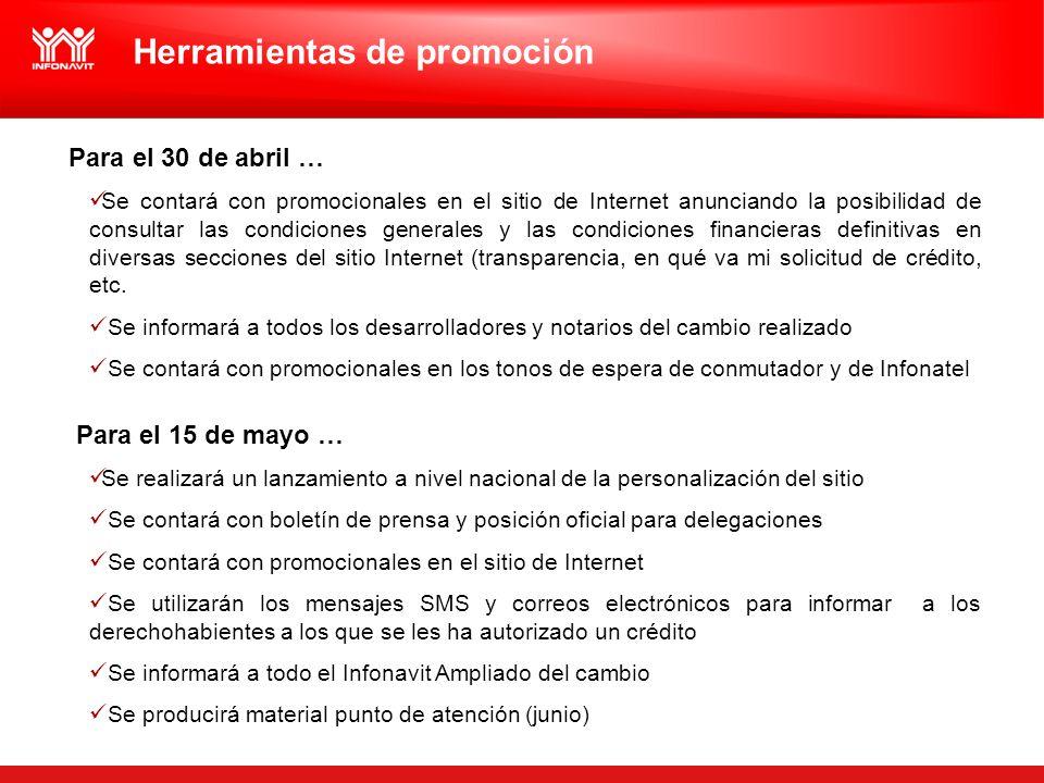 Herramientas de promoción Para el 30 de abril … Se contará con promocionales en el sitio de Internet anunciando la posibilidad de consultar las condic
