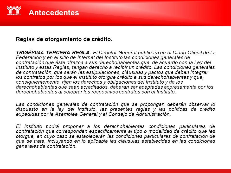 Reglas de otorgamiento de crédito. TRIGÉSIMA TERCERA REGLA. El Director General publicará en el Diario Oficial de la Federación y en el sitio de Inter