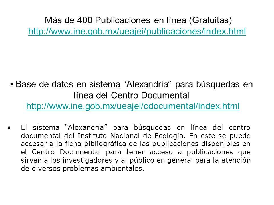 Base de datos en sistema Alexandria para búsquedas en línea del Centro Documental http://www.ine.gob.mx/ueajei/cdocumental/index.htmlhttp://www.ine.go