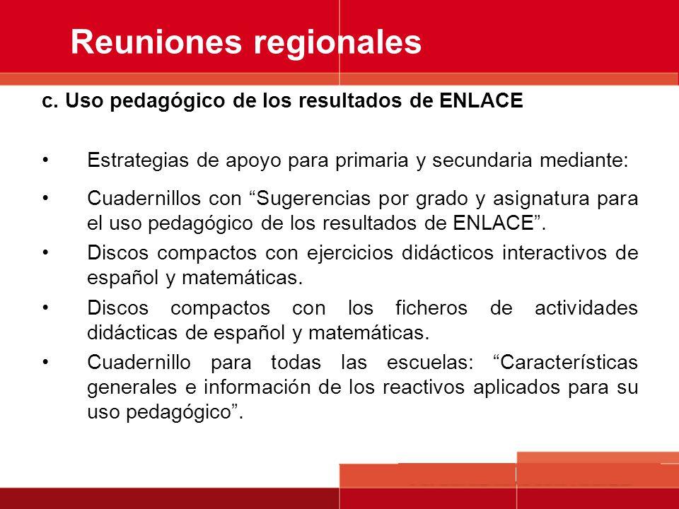 c. Uso pedagógico de los resultados de ENLACE Estrategias de apoyo para primaria y secundaria mediante: Cuadernillos con Sugerencias por grado y asign