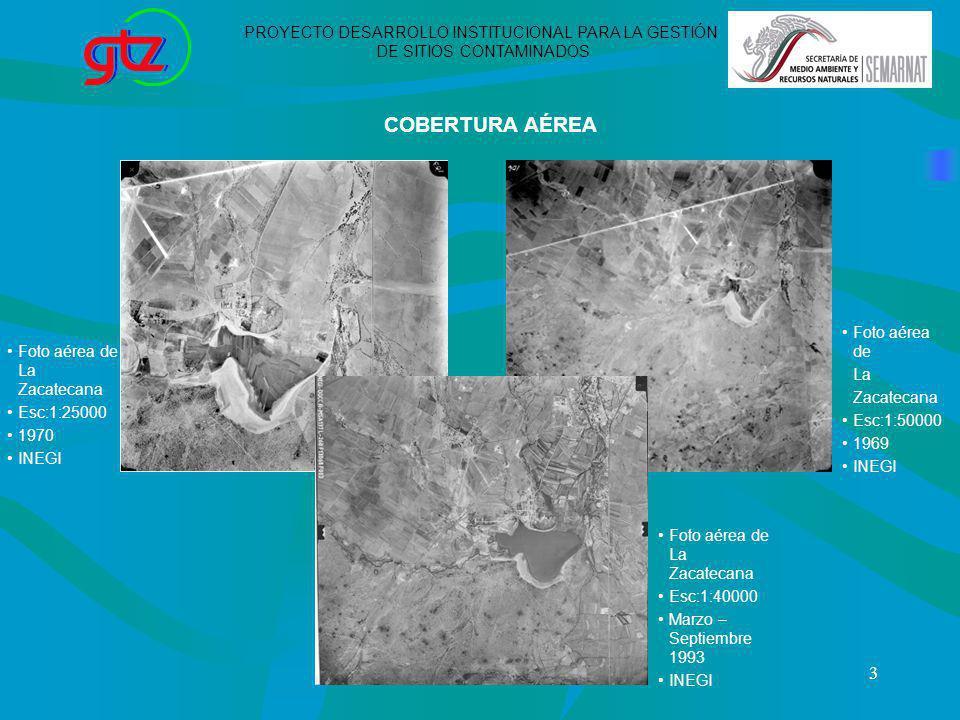 3 PROYECTO DESARROLLO INSTITUCIONAL PARA LA GESTIÓN DE SITIOS CONTAMINADOS COBERTURA AÉREA Foto aérea de La Zacatecana Esc:1:50000 1969 INEGI Foto aér