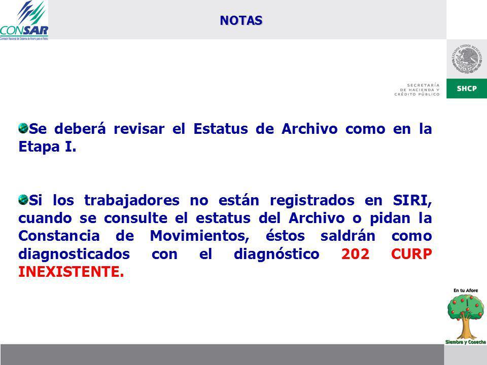 Se deberá revisar el Estatus de Archivo como en la Etapa I.