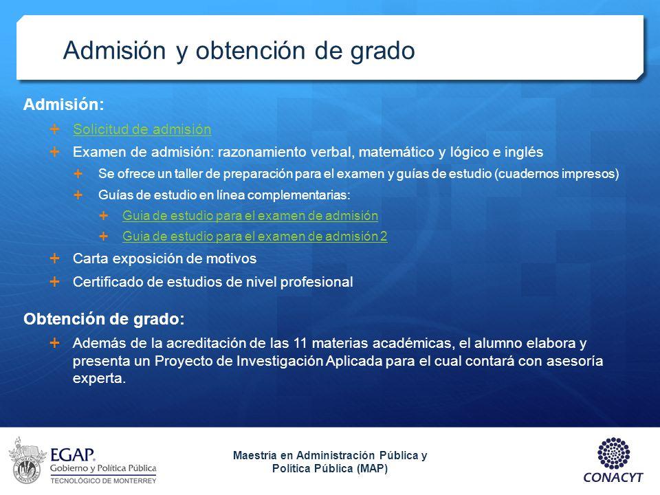 Admisión y obtención de grado Admisión: Solicitud de admisión Examen de admisión: razonamiento verbal, matemático y lógico e inglés Se ofrece un talle