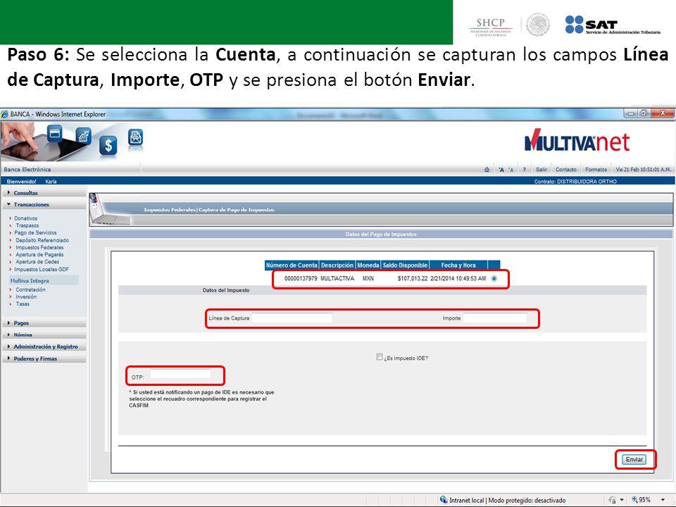 Paso 6: Se selecciona la Cuenta, a continuación se capturan los campos Línea de Captura, Importe, OTP y se presiona el botón Enviar.
