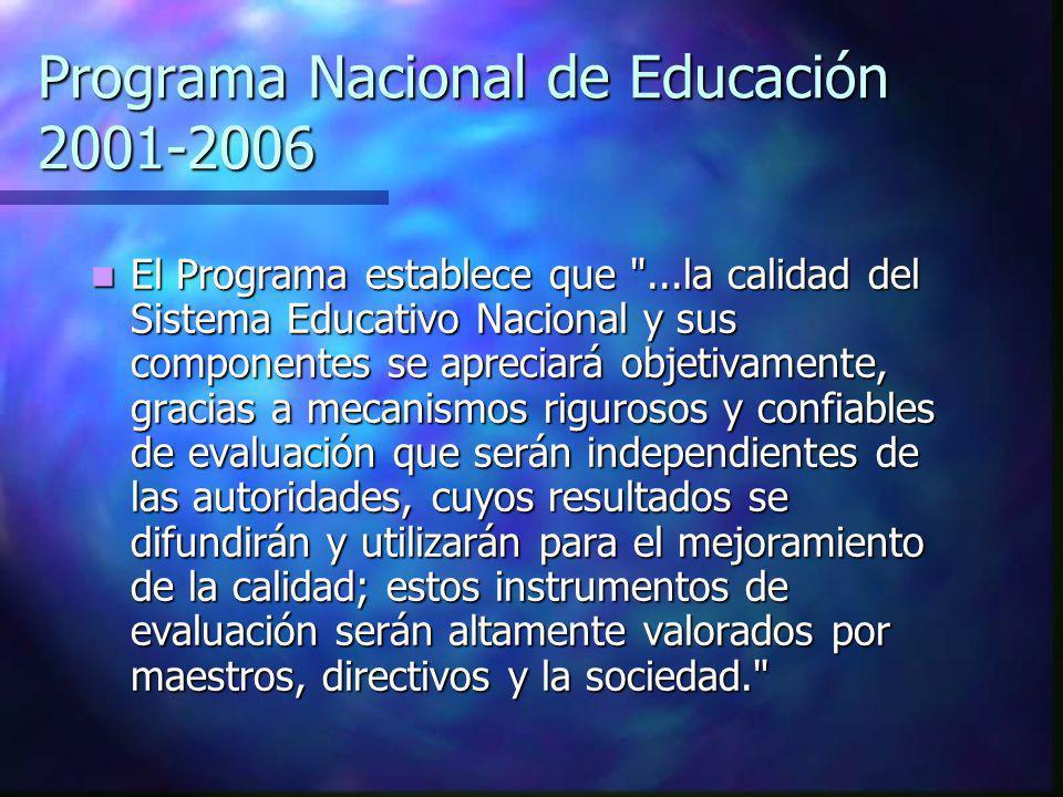 Programa Nacional de Educación 2001-2006 El Programa establece que