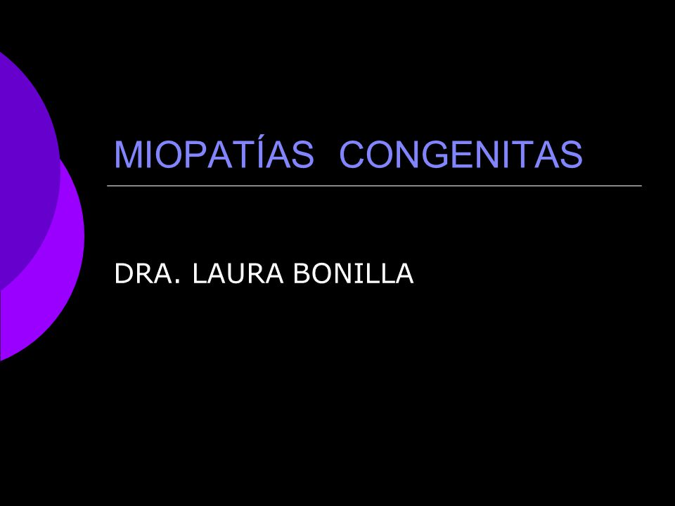 Miopatía Nemalínica Llamada también: enfermedad del cuerpo de los bastones.