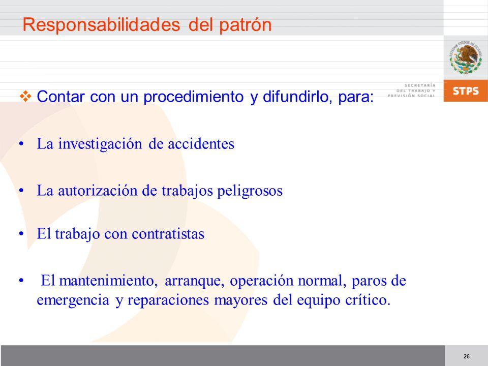 26 Contar con un procedimiento y difundirlo, para: La investigación de accidentes La autorización de trabajos peligrosos El trabajo con contratistas E