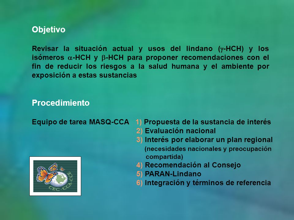 Objetivo Revisar la situación actual y usos del lindano ( -HCH) y los isómeros -HCH y -HCH para proponer recomendaciones con el fin de reducir los rie