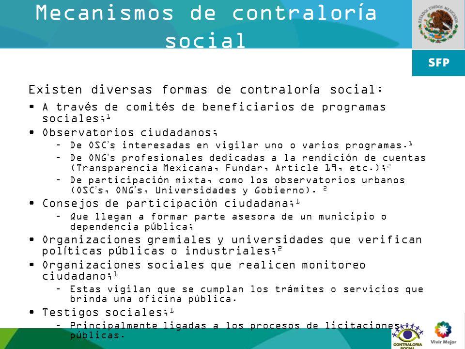 7 Mecanismos de contraloría social Existen diversas formas de contraloría social: A través de comités de beneficiarios de programas sociales; 1 Observ