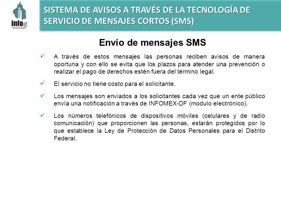 Envío de mensajes SMS A través de estos mensajes las personas reciben avisos de manera oportuna y con ello se evita que los plazos para atender una prevención o realizar el pago de derechos estén fuera del término legal.