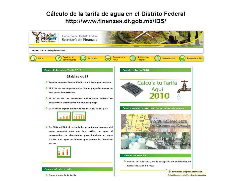 Cálculo de la tarifa de agua en el Distrito Federal http://www.finanzas.df.gob.mx/IDS/