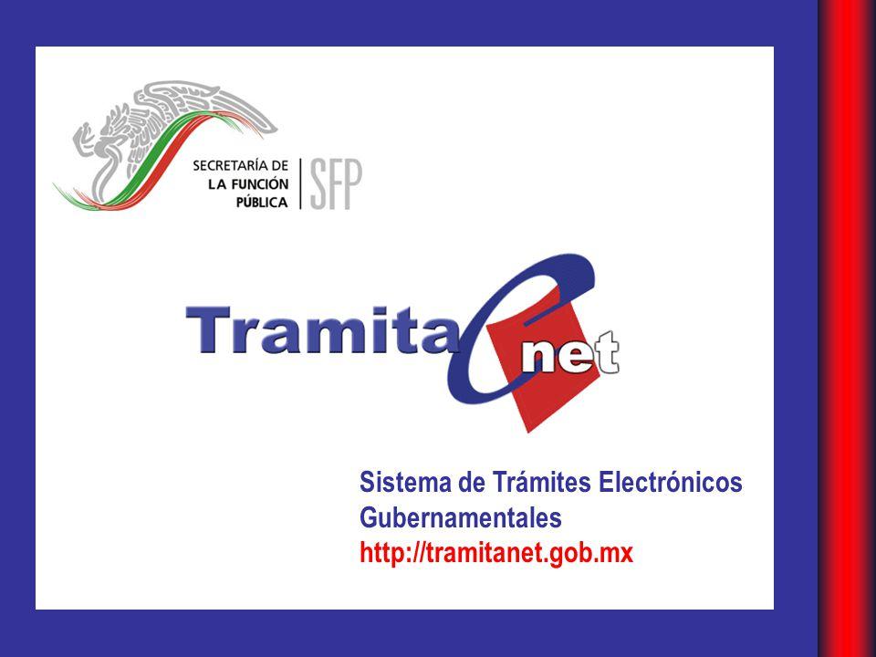 Sistema de Trámites Electrónicos Gubernamentales http://tramitanet.gob.mx