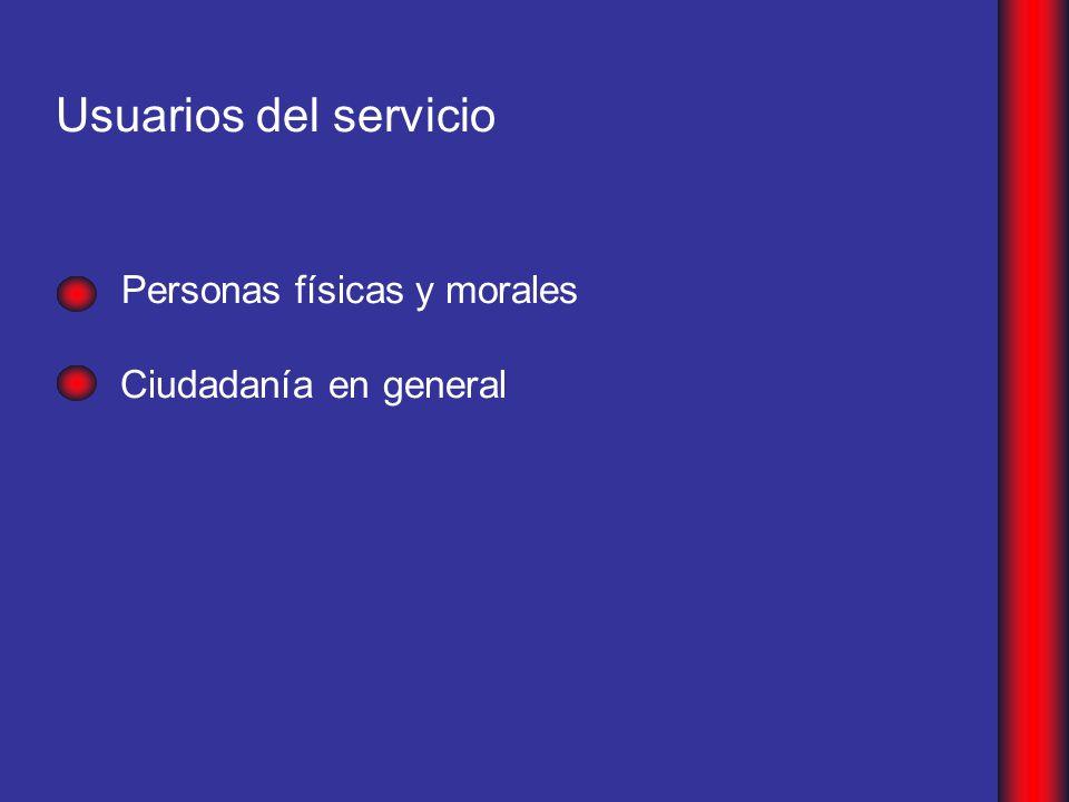 Usuarios del servicio Personas físicas y morales Ciudadanía en general