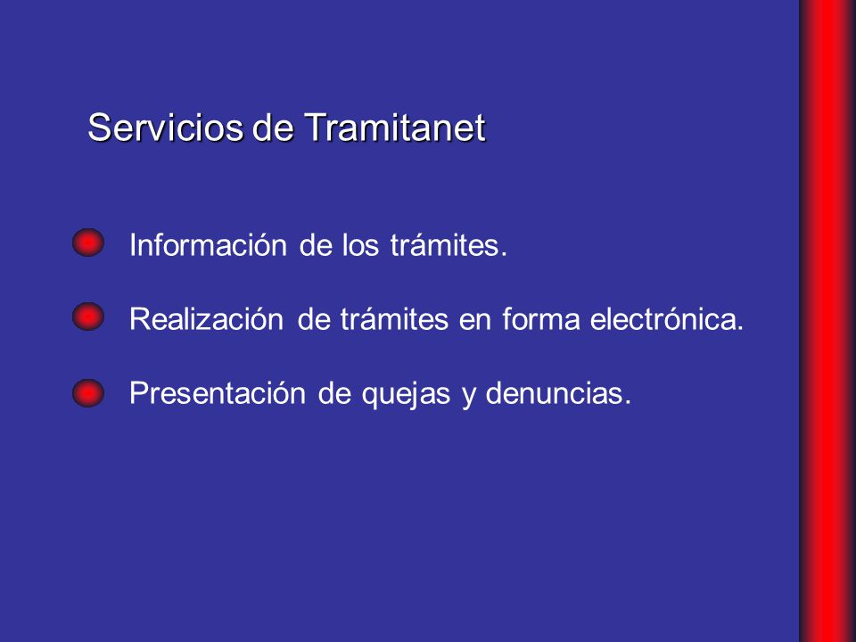 Información de los trámites.Realización de trámites en forma electrónica.