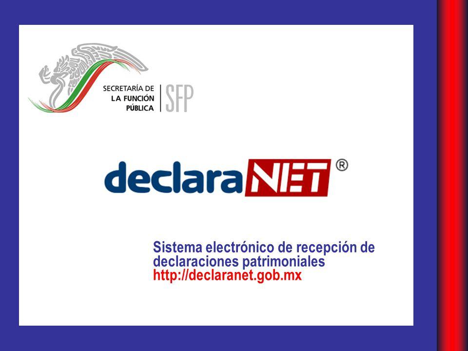 Sistema electrónico de recepción de declaraciones patrimoniales http://declaranet.gob.mx