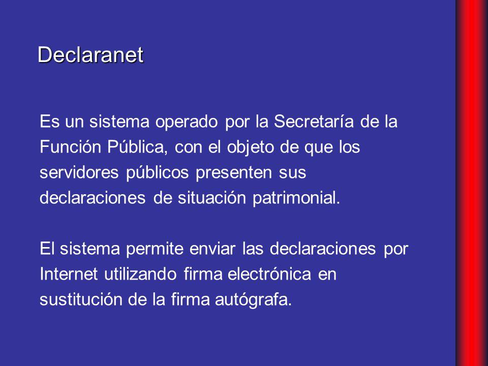 Es un sistema operado por la Secretaría de la Función Pública, con el objeto de que los servidores públicos presenten sus declaraciones de situación patrimonial.