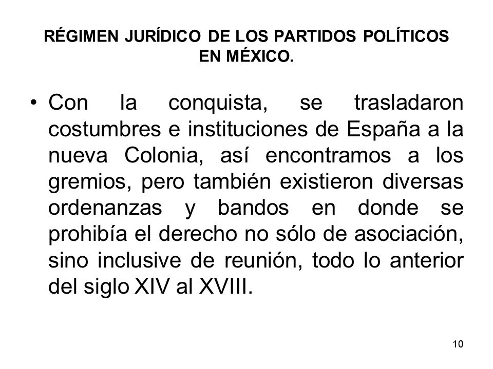 10 RÉGIMEN JURÍDICO DE LOS PARTIDOS POLÍTICOS EN MÉXICO.