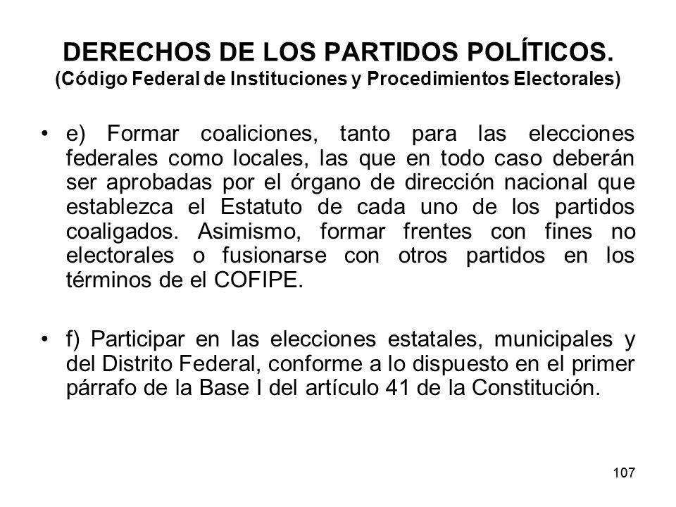 107 DERECHOS DE LOS PARTIDOS POLÍTICOS.