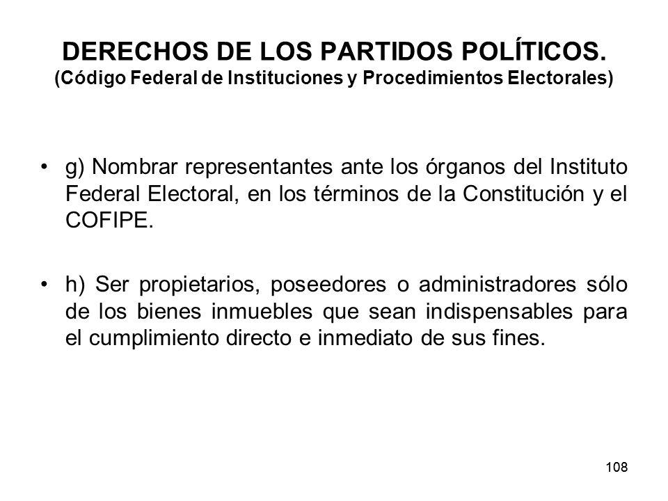 108 DERECHOS DE LOS PARTIDOS POLÍTICOS.