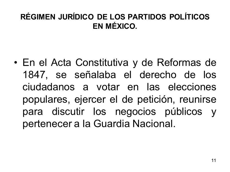 11 RÉGIMEN JURÍDICO DE LOS PARTIDOS POLÍTICOS EN MÉXICO.