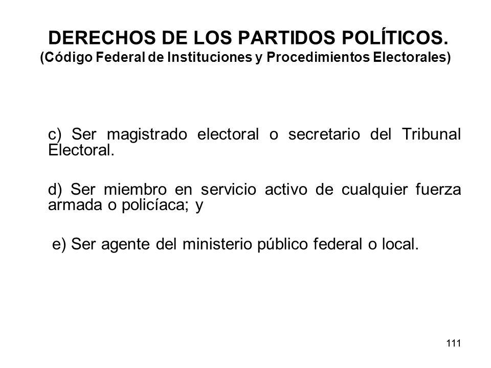 111 DERECHOS DE LOS PARTIDOS POLÍTICOS.
