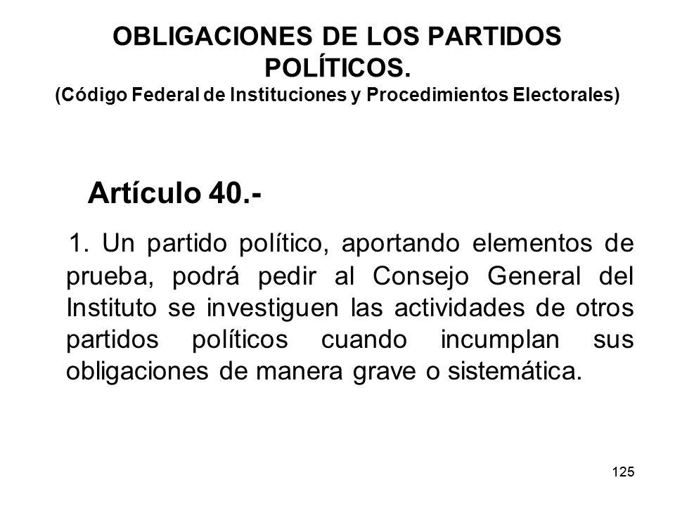 125 OBLIGACIONES DE LOS PARTIDOS POLÍTICOS.
