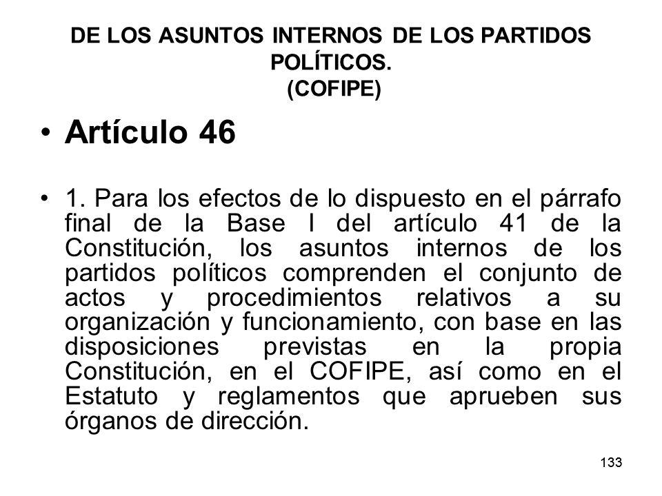 133 DE LOS ASUNTOS INTERNOS DE LOS PARTIDOS POLÍTICOS.