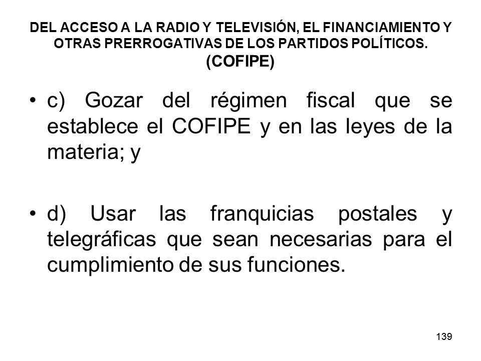 139 DEL ACCESO A LA RADIO Y TELEVISIÓN, EL FINANCIAMIENTO Y OTRAS PRERROGATIVAS DE LOS PARTIDOS POLÍTICOS.