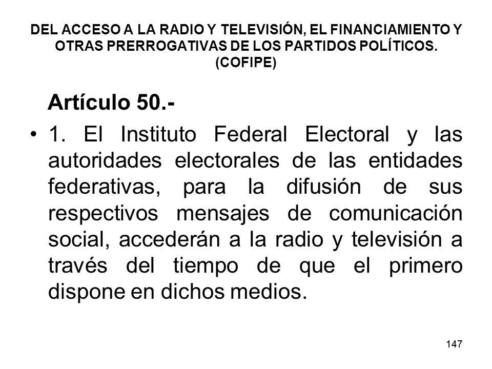 147 DEL ACCESO A LA RADIO Y TELEVISIÓN, EL FINANCIAMIENTO Y OTRAS PRERROGATIVAS DE LOS PARTIDOS POLÍTICOS.