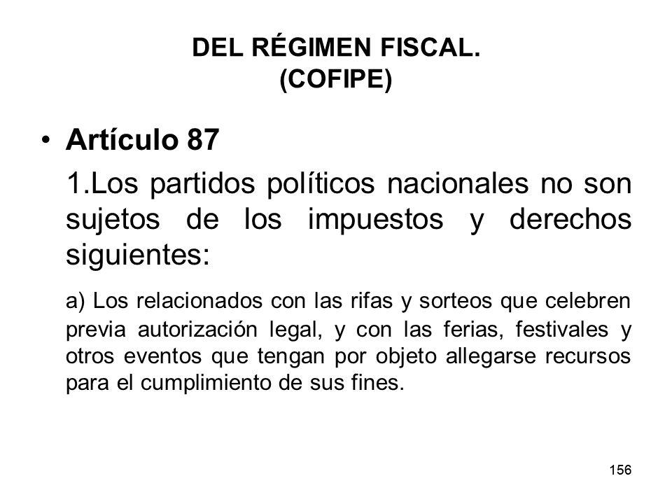 156 DEL RÉGIMEN FISCAL.