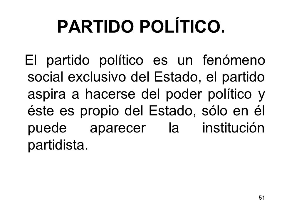 51 PARTIDO POLÍTICO.