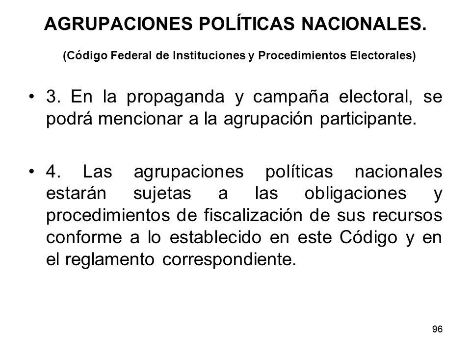 96 AGRUPACIONES POLÍTICAS NACIONALES.