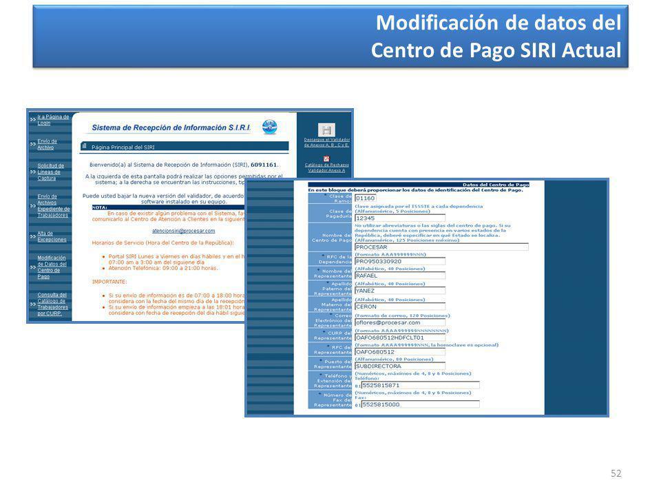 52 Modificación de datos del Centro de Pago SIRI Actual Modificación de datos del Centro de Pago SIRI Actual
