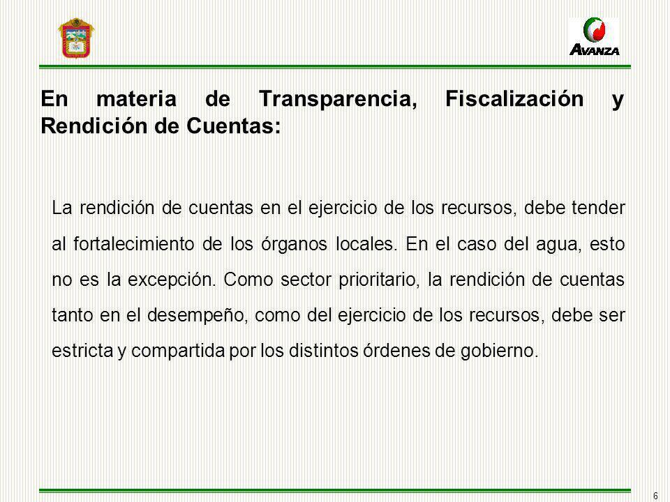 6 En materia de Transparencia, Fiscalización y Rendición de Cuentas: La rendición de cuentas en el ejercicio de los recursos, debe tender al fortalecimiento de los órganos locales.