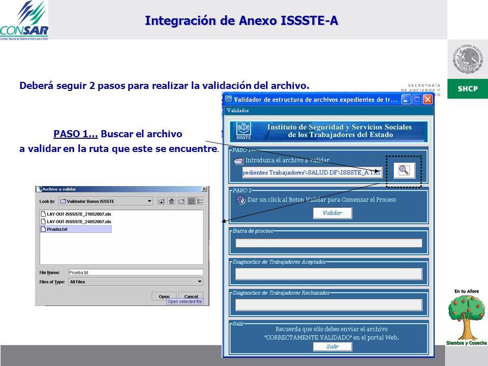 Deberá seguir 2 pasos para realizar la validación del archivo. PASO 1… Buscar el archivo a validar en la ruta que este se encuentre. Integración de An