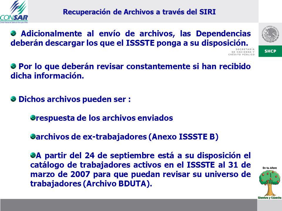 Adicionalmente al envío de archivos, las Dependencias deberán descargar los que el ISSSTE ponga a su disposición. Por lo que deberán revisar constante