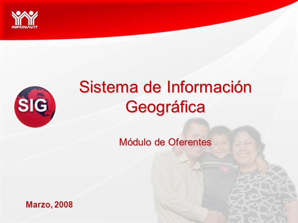 Marzo, 2008 Sistema de Información Geográfica Módulo de Oferentes
