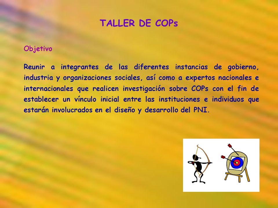 TALLER DE COPs Objetivo Reunir a integrantes de las diferentes instancias de gobierno, industria y organizaciones sociales, así como a expertos nacion