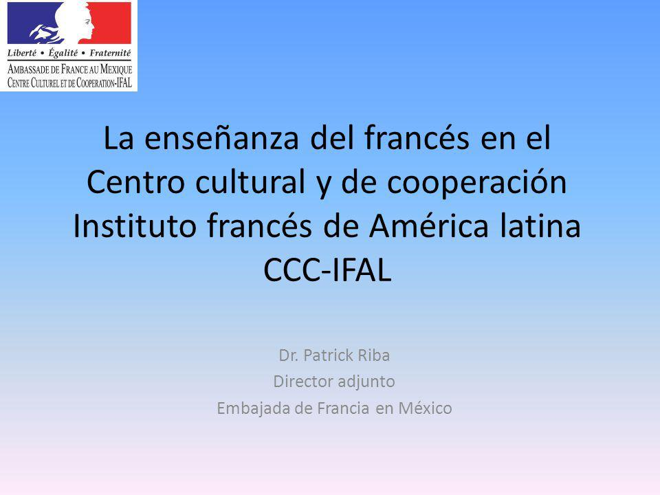 La enseñanza del francés en el Centro cultural y de cooperación Instituto francés de América latina CCC-IFAL Dr.