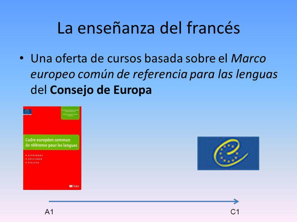 La enseñanza del francés Una oferta de cursos basada sobre el Marco europeo común de referencia para las lenguas del Consejo de Europa A1C1