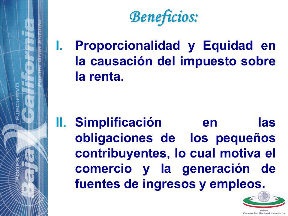 Beneficios: I.Proporcionalidad y Equidad en la causación del impuesto sobre la renta.