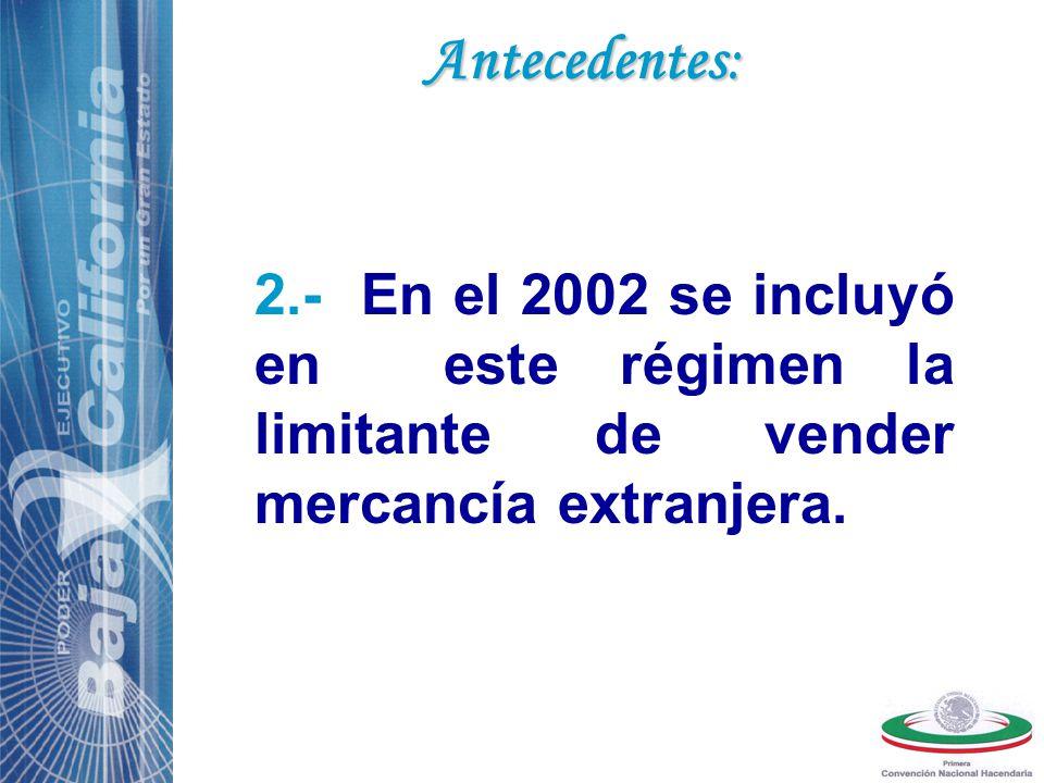 3.- Para el 2003 permite la venta de mercancía extranjera, siempre que se pague impuesto a una tasa del 20% sobre la utilidad por venta de mercancía extranjera.