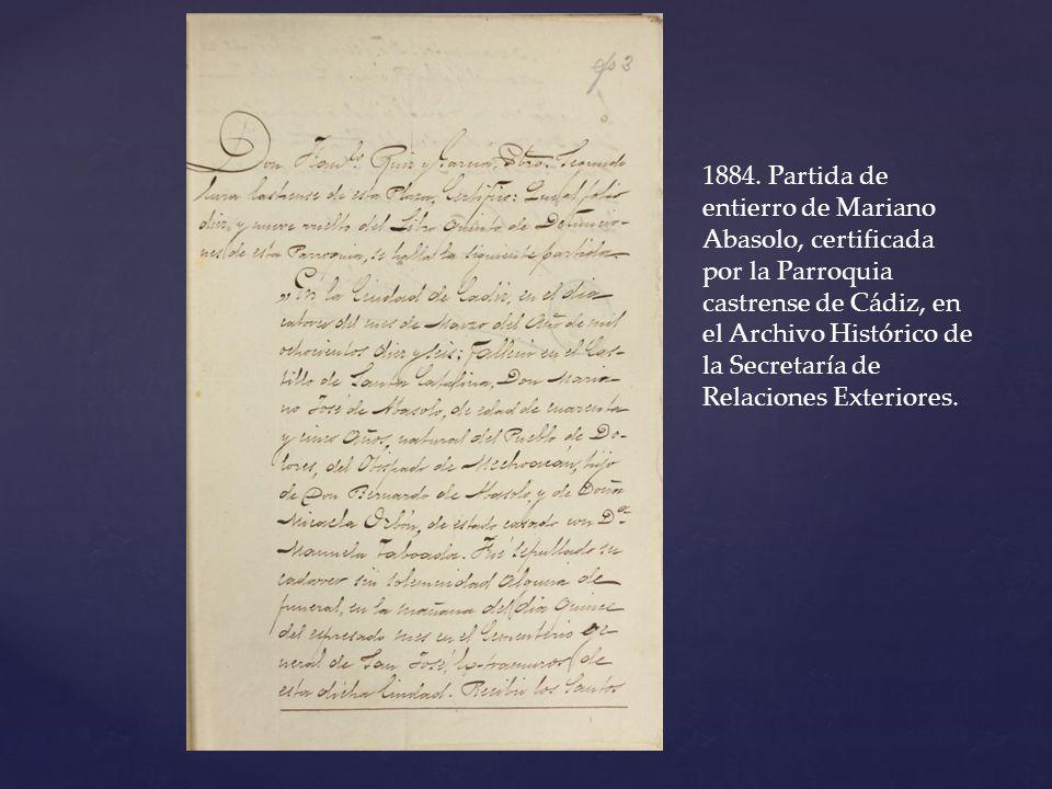 1884. Partida de entierro de Mariano Abasolo, certificada por la Parroquia castrense de Cádiz, en el Archivo Histórico de la Secretaría de Relaciones