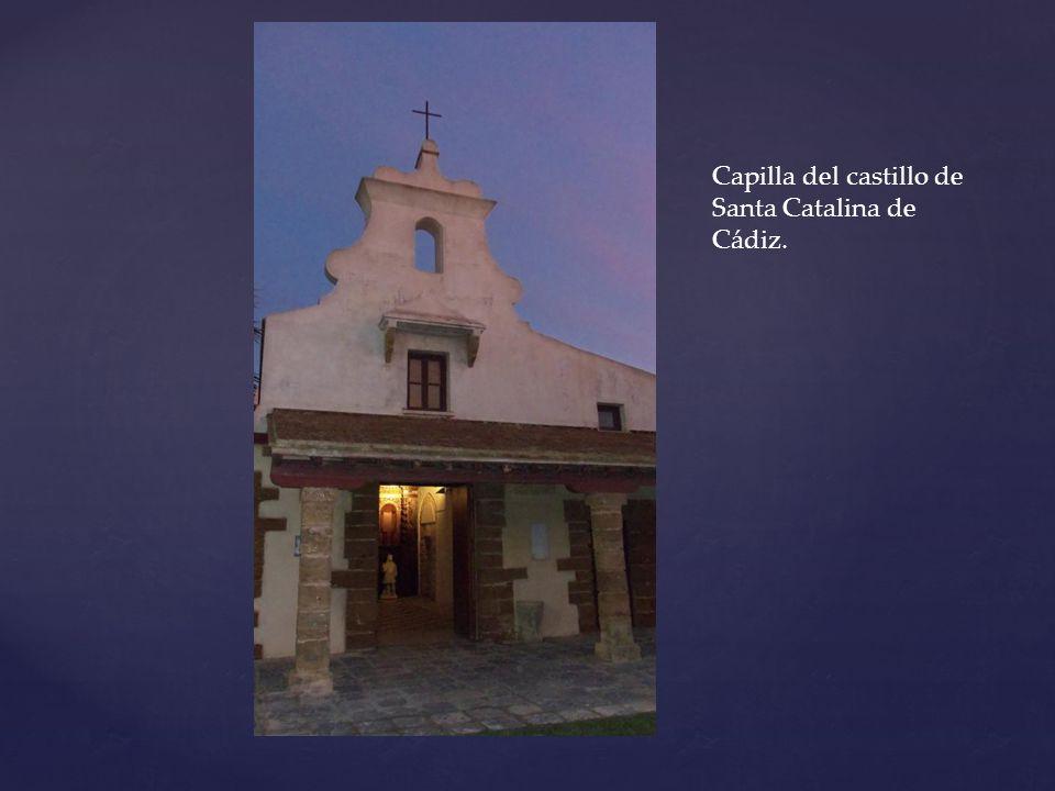 Capilla del castillo de Santa Catalina de Cádiz.