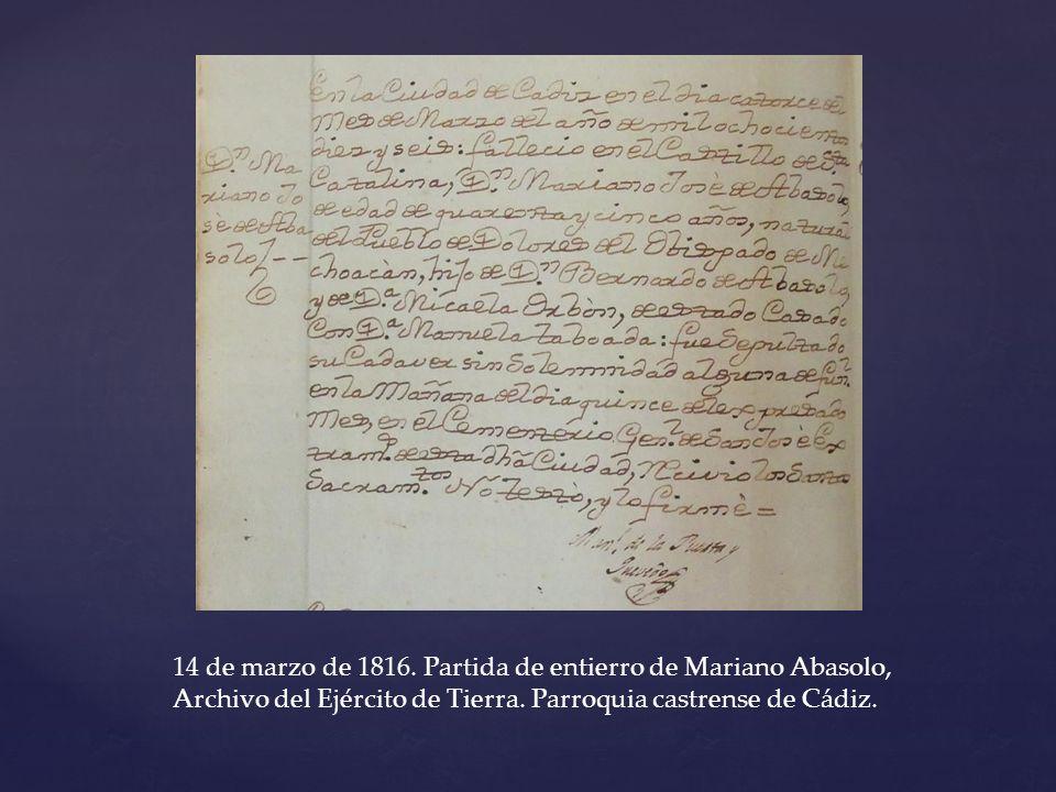 14 de marzo de 1816. Partida de entierro de Mariano Abasolo, Archivo del Ejército de Tierra. Parroquia castrense de Cádiz.