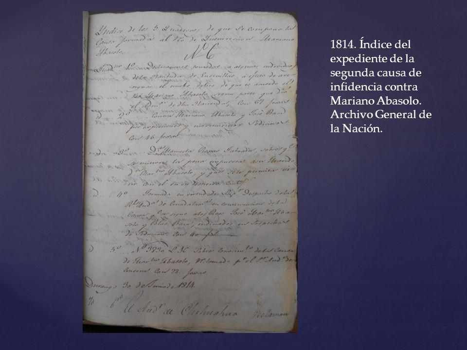 1814. Índice del expediente de la segunda causa de infidencia contra Mariano Abasolo. Archivo General de la Nación.